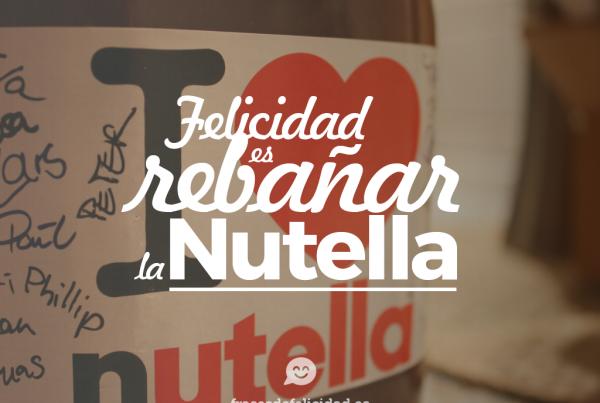 felicidad es rebañar la nutella