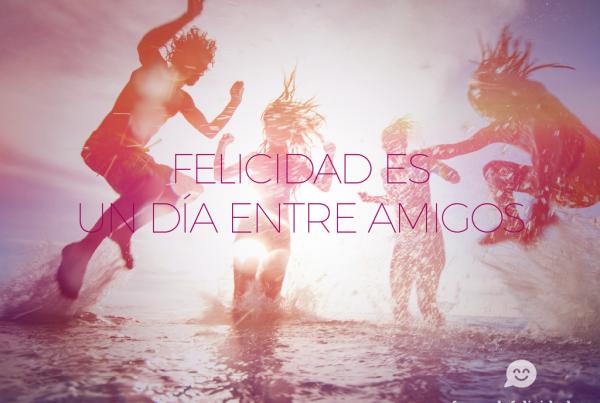 felicidad es un dia entre amigos