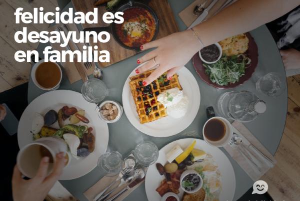 felicidad es desayuno en familia