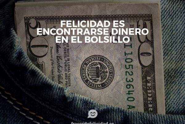 felicidad-es-encontrarse-dinero-en-el-bolsillo